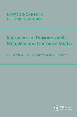 Interactions of Polymers With Bioactive And Corrosive Media