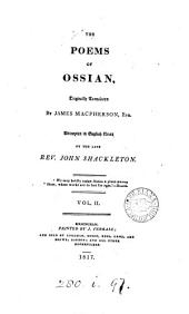 The poems of Ossian, orig. tr. by J. Macpherson, attempted in Engl. verse by J. Shackleton