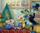 Find the Magic: A Rip Squeak Book