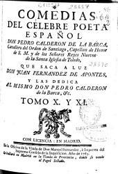 Comedias del célebre poeta español Don Pedro Calderon de la Barca ... que saca a luz Don Juan Fernandez de Apontes ...: Volumen 10