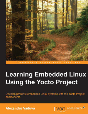 Learning Embedded Linux Using the Yocto Project