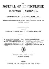 Journal of Horticulture, Cottage Gardener and Country Gentlemen: Volume 12
