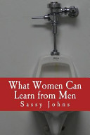 What Women Can Learn from Men PDF