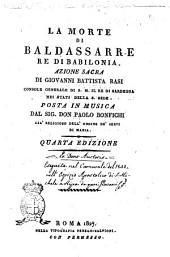 La morte di Baldassarre re di Babilonia. Azione sacra di Giovanni Battista Rasi ... Posta in musica dal sig. don Paolo Bonfichi ..