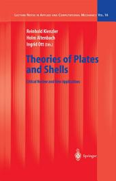 Theories of Plates and Shells: Critical Review and New Applications