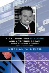 Start Your Own Business And Live Your Dream Book PDF