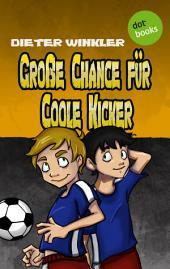 Große Chance für Coole Kicker -