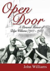 Open Door: A Personal Memoir of Dilys Williams (1907-1988)