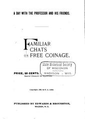 A Day with the Professor and His Friends: Familiar Chats on Free Coinage