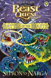 Beast Quest: Battle of the Beasts Sepron vs Narga: Book 3