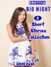 Erotica: Big Night: 8 Short Stories Collection