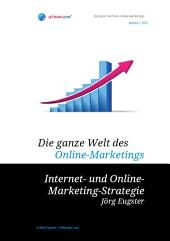 Internet- und Online-Marketing-Strategie: Auflage Januar 2015