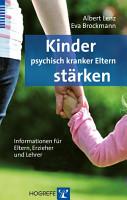 Kinder psychisch kranker Eltern st  rken PDF