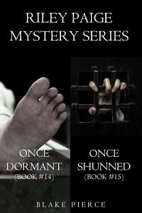 Riley Paige Mystery Bundle  Once Dormant   14  and Once Shunned   15  Book