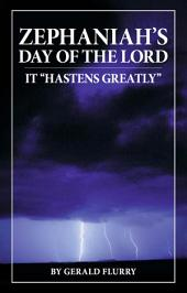 "Zephaniah's Day of the Lord: It ""Hastens Greatly"""