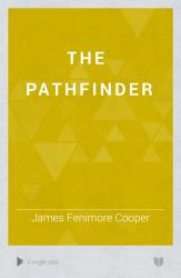 The Pathfinder Or The Inland Sea Book PDF