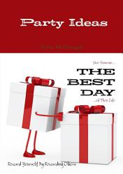 Party Ideas Give Someone The Best Day Of Their Life Reward Yourself By Rewarding Others Book PDF