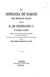 La congiura de' baroni del regno di Napoli contra il re Ferdinando i. Ridotta alla sua vera lezione [&c.] per cura del comm. S. d'Aloe