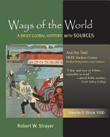 Ways of the World  A Global History with Sources  Volume II  Since 1500 PDF