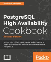 PostgreSQL High Availability Cookbook: Edition 2