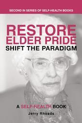 Restore Elder Pride: Shift the Paradigm