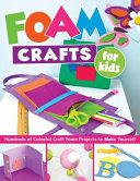 Foam Crafts for Kids PDF