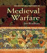 The Routledge Companion to Medieval Warfare