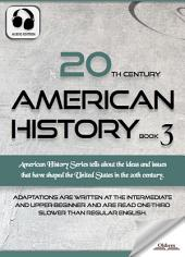 20th Century American History Book 3 - AUDIO EDITION OF THE UNITED STATES STUDIES FOR ENGLISH LEARNERS, CHILDREN(KIDS) AND YOUNG ADULTS: Including Subjects on The Korean War, The Cold War, The Vietnam War, The Civil Rights Movement, Watergate & more