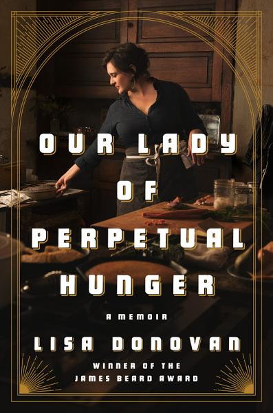 Download Our Lady of Perpetual Hunger Book