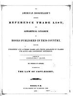 The American Bookseller's Complete Reference Trade List, and Alphabetical Catalogue of Books in this Country