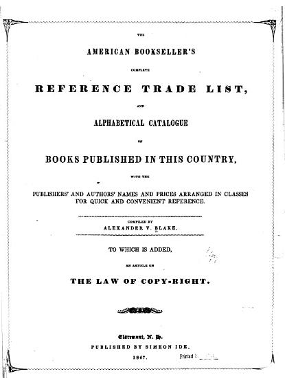 The American Bookseller s Complete Reference Trade List  and Alphabetical Catalogue of Books in this Country PDF