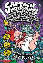 Captain Underpants and the Invasion of the Incredibly Naughty Cafeteria Ladies from Outer Space (Captain Underpants #3)