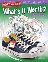 Money Matters: What's It Worth? Financial Literacy