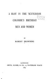 Robert Browning's Poetical Works: A blot in the 'scutcheon. Colombe's birthday. Men and women