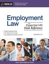 Employment Law: The Essential HR Desk Reference: The Essential HR Desk Reference