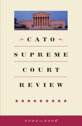Cato Supreme Court Review, 2005-2006