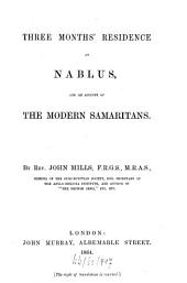 Three Months' Residence at Nablus: And an Account of the Modern Samaritans