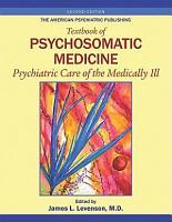 The American Psychiatric Publishing Textbook of Psychosomatic Medicine PDF