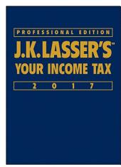 J.K. Lasser's Your Income Tax 2017