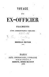 Voyage d'un ex-officier: fragments d'une correspondance familière