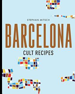 Barcelona Cult Recipes Book