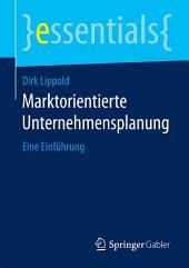 Marktorientierte Unternehmensplanung: Eine Einführung