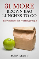31 More Brown Bag Lunches to Go