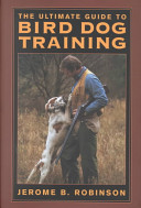 The Ultimate Guide to Bird Dog Training