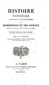 Histoire naturelle générale et particulière des mammifères et des oiseaux décoverts depuis 1788 jusqu'a nos jours: Volume6
