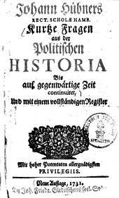 Kurtze Fragen aus der Politischen Historia: bis auf gegenwärtige Zeit continuiret ...