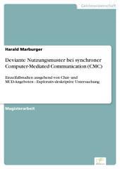 Deviante Nutzungsmuster bei synchroner Computer-Mediated Communication (CMC): Einzelfallstudien ausgehend von Chat- und MUD-Angeboten - Explorativ-deskriptive Untersuchung