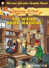 Geronimo Stilton Graphic Novels #9: The Weird Book Machine