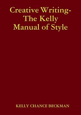 Creative Writing The Kelly Manual of Style PDF