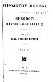 Herodoti Historiarum libri IX. Curavit Henr. Rudolph. Dietsch...